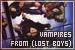 Lost Boys: [+] Vampires