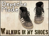 You'd stumble in my footsteps - Depeche Mode: Walking in my Shoes
