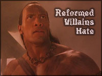 Better dead than good - Reformed Villains