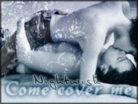 Passion`s Beauty - Nightwish: Come Cover me